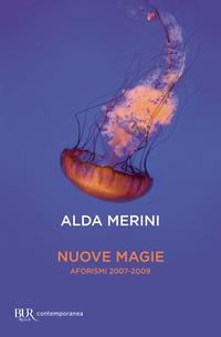 NUOVE MAGIE - AFORISMI 2007-2009 di MERINI ALDA