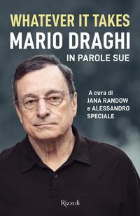 WHATEVER IT TAKES MARIO DRAGHI IN PAROLE SUE di RANDOW - SPECIALE (A CURA DI)