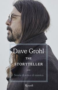THE STORYTELLER - STORIE DI VITA E DI MUSICA di GROHL DAVE