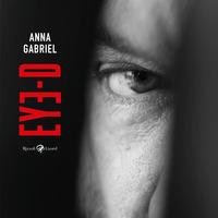 EYE - D di GABRIEL ANNA