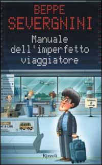 MANUALE DELL'IMPERFETTO VIAGGIATORE - 9788817863612