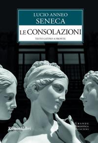 CONSOLAZIONI di SENECA LUCIO ANNEA