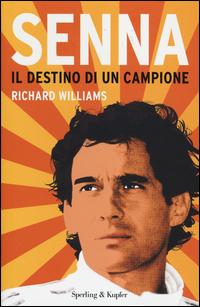 Copertina di: Senna. Il destino di un campione