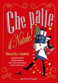 CHE PALLE IL NATALE ! di CALABRO' ROSSELLA