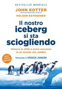 NOSTRO ICEBERG SI STA SCIOGLIENDO di KOTTER J. - RATHGEBERG H.