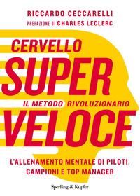 CERVELLO SUPER VELOCE - IL METODO RIVOLUZIONARIO L'ALLENAMENTO MENTALE DI PILOTI...