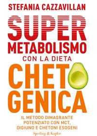 SUPER METABOLISMO CON LA DIETA CHETOGENICA - IL METODO DIMAGRANTE POTENZIATO CON MCT...