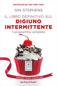 LIBRO DEFINITIVO SUL DIGIUNO INTERMITTENTE - IL PROGRAMMA COMPLETO di STEPHENS GIN