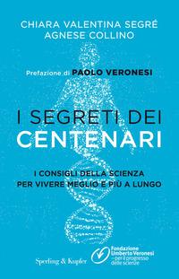 SEGRETI DEI CENTENARI di SEGRE' C. - COLLINO A.