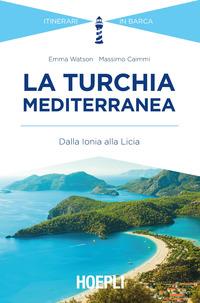 TURCHIA MEDITERRANEA - DALLA IONIA ALLA LICIA di WATSON E. - CAIMMI M.