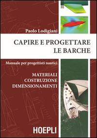 CAPIRE E PROGETTARE LE BARCHE di LODIGIANI P.