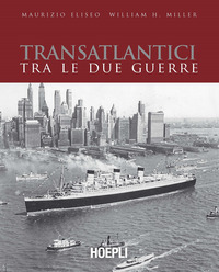 TRANSATLANTICI TRA LE DUE GUERRE di ELISEO M. - MILLER W.