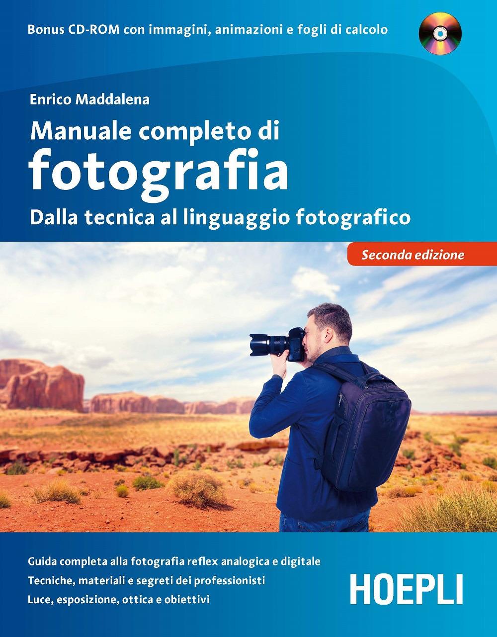 Manuale completo di fotografia. Dalla tecnica al linguaggio fotografico. Con CD-ROM