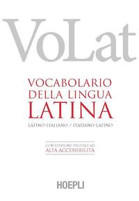 VOCABOLARIO DELLA LINGUA LATINA - VOLAT - CARTONATO