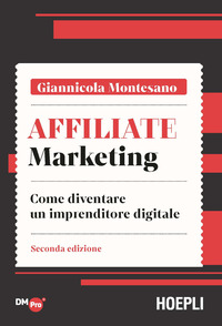 AFFILIATE MARKETING - COME DIVENTARE UN IMPRENDITORE DIGITALE di MONTESANO GIANNICOLA