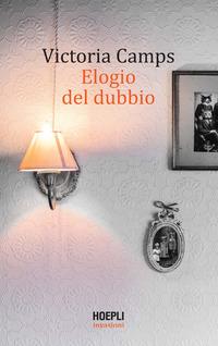 ELOGIO DEL DUBBIO di CAMPS VITTORIA