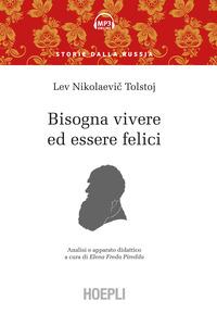 BISOGNA VIVERE ED ESSERE FELICI - ANALI E APPARATO DIDATTICO di TOLSTOJ LEV NIKOLAEVIC