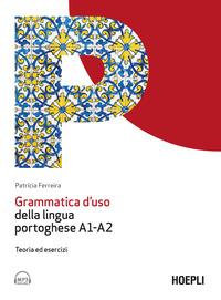 GRAMMATICA D'USO DELLA LINGUA PORTOGHESE A1 - A2 di FERREIRA PATRÍCIA