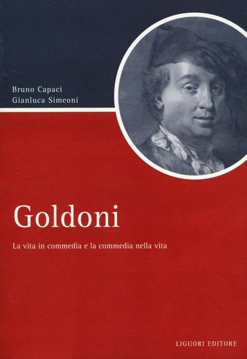 GOLDONI. LA VITA IN COMMEDIA E LA COMMEDIA NELLA VITA - 9788820758271