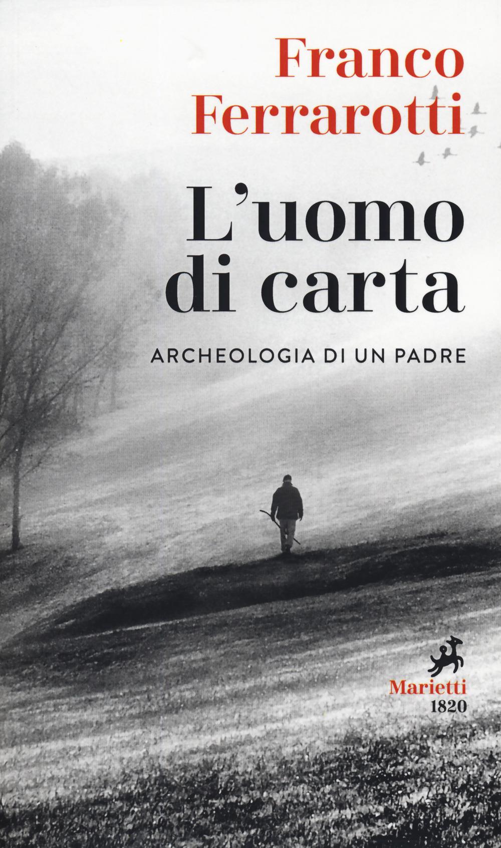 UOMO DI CARTA. ARCHEOLOGIA DI UN PADRE (L') - 9788821110054
