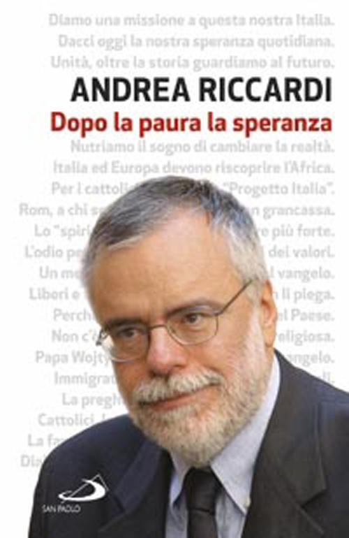 DOPO LA PAURA LA SPERANZA - 9788821574825
