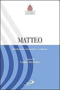 Matteo. Introduzione, traduzione e commento