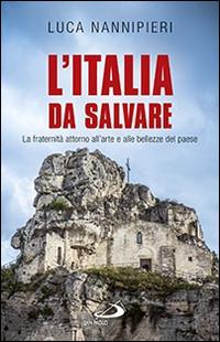 Copertina di: L'Italia da salvare. La fraternità attorno all'arte e alle bellezze del paese
