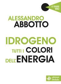 IDROGENO - TUTTI I COLORI DELL'ENERGIA di ABBOTTO ALESSANDRO