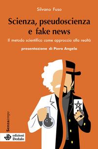 SCIENZA PSEUDOSCIENZA E FAKE NEWS - IL METODO SCIENTIFICO COME APPROCCIO ALLA REALTA'...