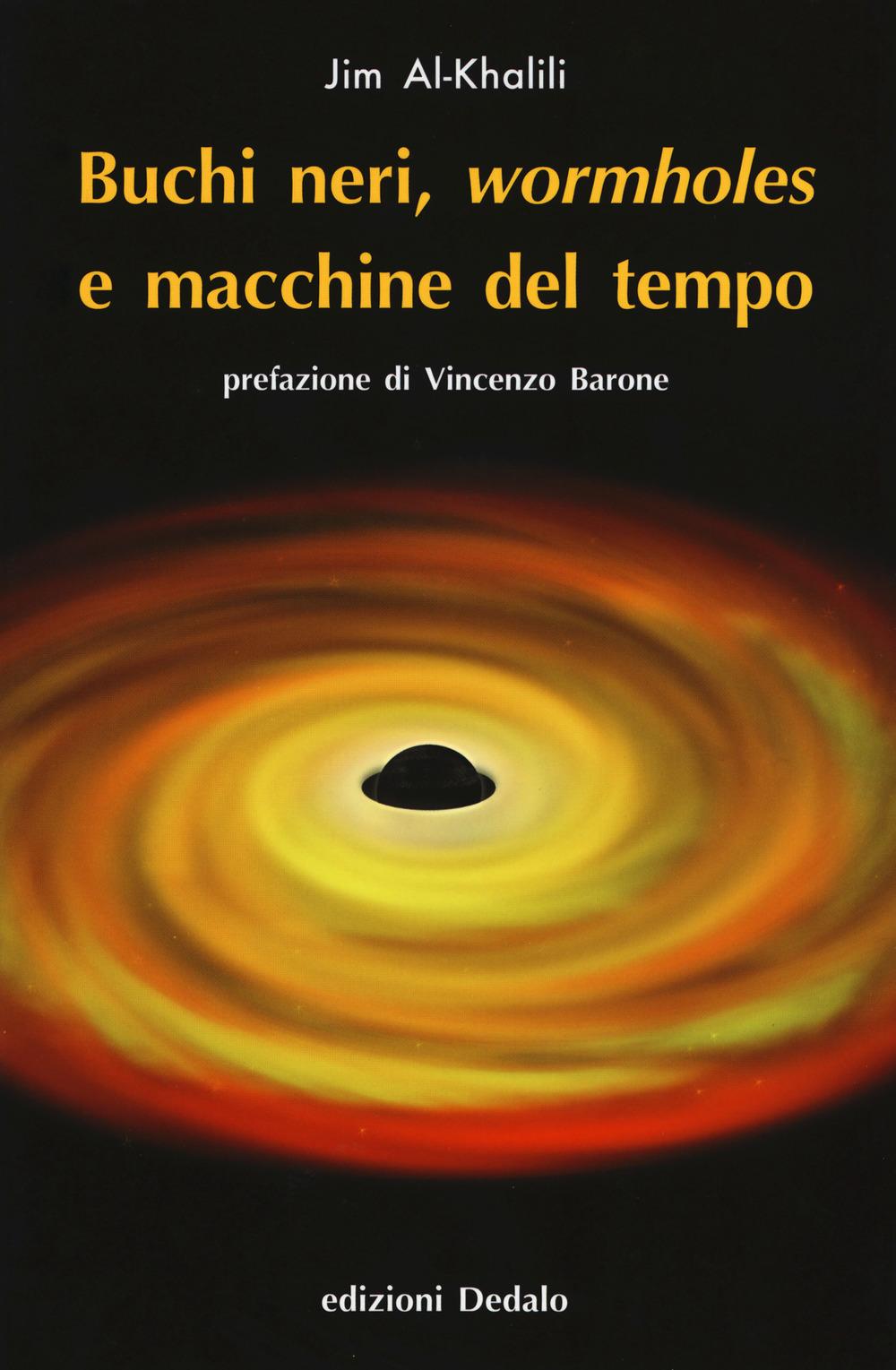 Buchi neri, «wormholes» e macchine del tempo. Nuova ediz.