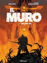 MURO 2 - HOMO HOMINI DEUS di ALBERTI M. - CHARREYRON A.