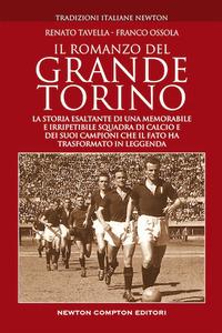 ROMANZO DEL GRANDE TORINO di OSSOLA F. - TAVELLA F.