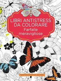 LIBRI ANTISTRESS DA COLORARE - FARFALLE MERAVIGLIOSE