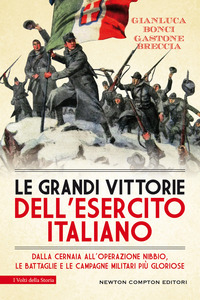 GRANDI VITTORIE DELL'ESERCITO ITALIANO - DALLA CERNAIA ALL'OPERAZIONE NIBBIO LE...