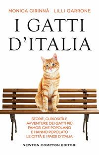 GATTI D'ITALIA - STORIE CURIOSITA' E AVVENTURE DEI GATTI PIU' FAMOSI CHE POPOLANO E...