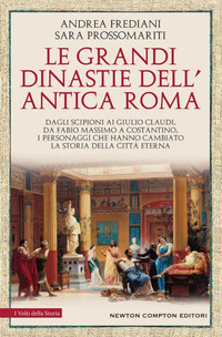 GRANDI DINASTIE DELL'ANTICA ROMA di FREDIANI A. - PROSSOMARITI S.