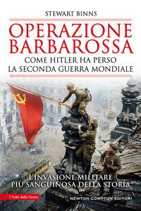 OPERAZIONE BARBAROSSA - COME HITLER HA PERSO LA SECONDA GUERRA MONDIALE di BINNS STEWART