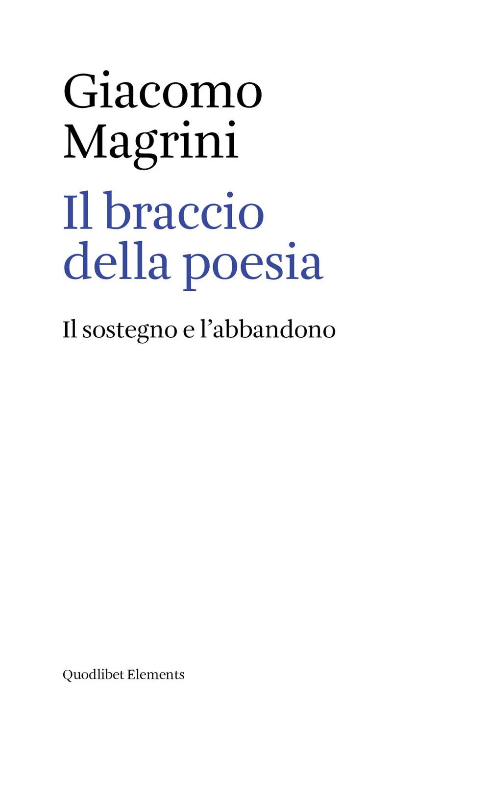 BRACCIO DELLA POESIA. IL SOSTEGNO E L'ABBANDONO (IL) - 9788822900456