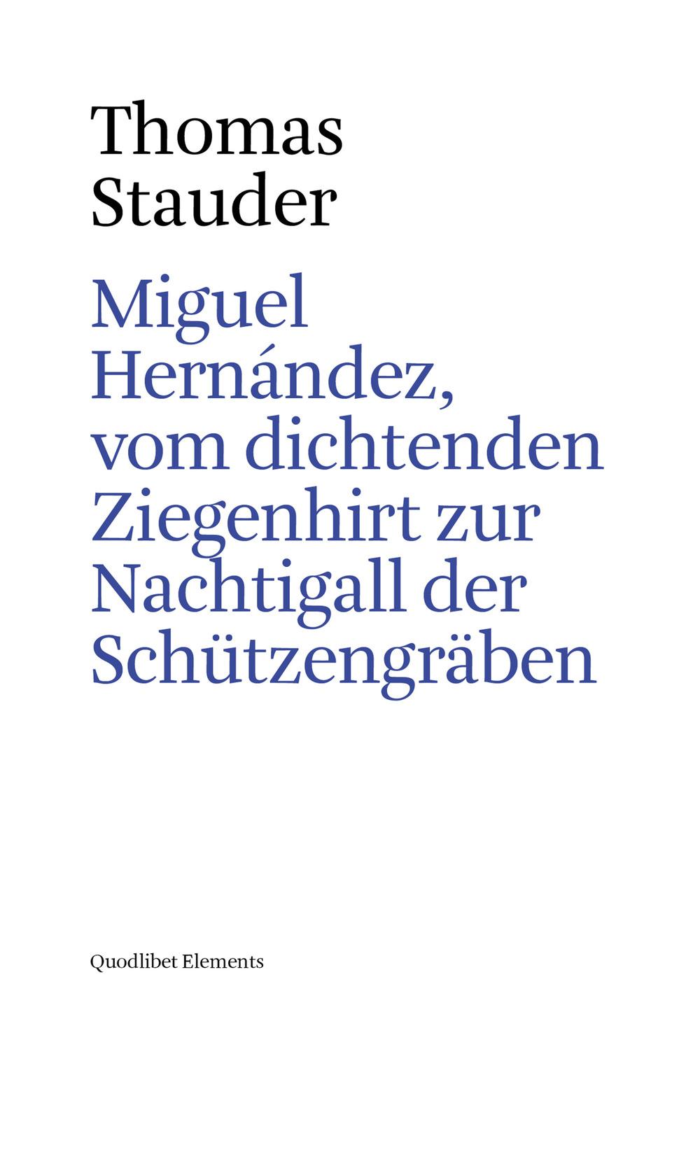 MIGUEL HERNÁNDEZ, VOM DICHTENDEN ZIEGENHIRT ZUR NACHTIGALL DER SCHU¨TZENGRÄBEN - 9788822900708
