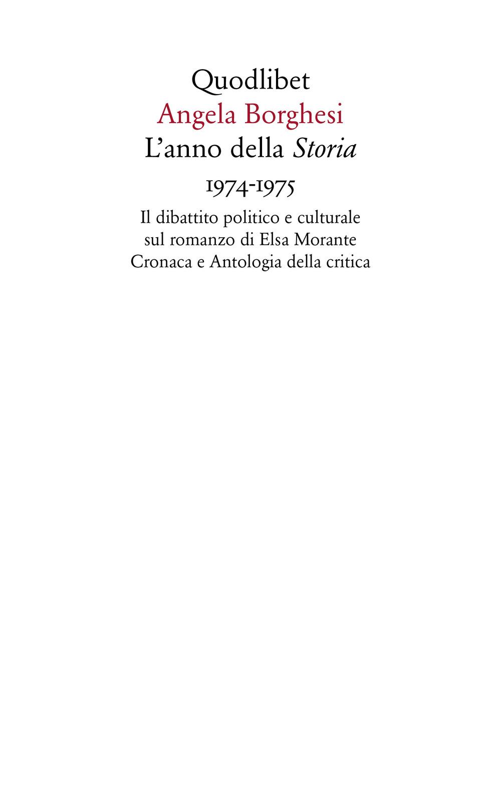 ANNO DELLA «STORIA» 1974-1975. IL DIBATTITO POLITICO E CULTURALE SUL ROMANZO DI ELSA MORANTE. CRONACA E ANTOLOGIA DELLA CRITICA (L') - 9788822902405
