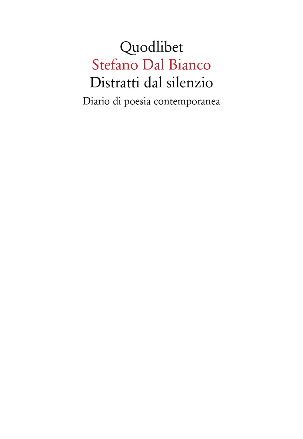 DISTRATTI DAL SILENZIO. DIARIO DI POESIA CONTEMPORANEA - 9788822903150