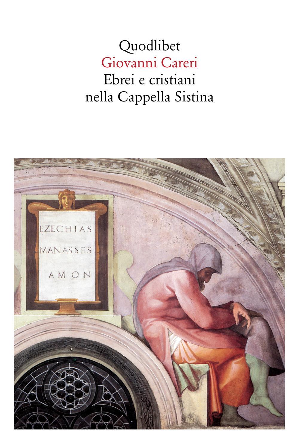 EBREI E CRISTIANI NELLA CAPPELLA SISTINA - 9788822903617