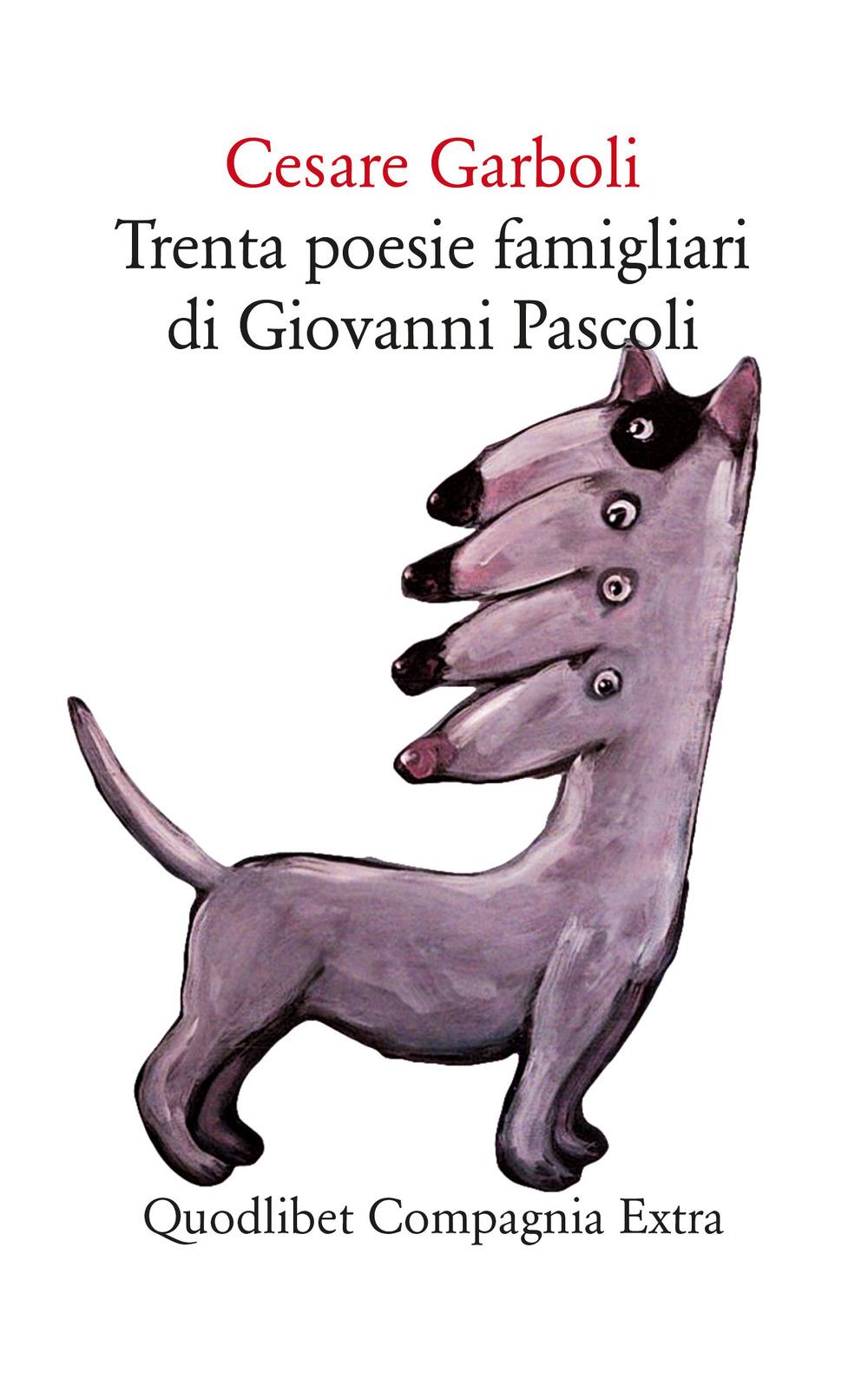 TRENTA POESIE FAMIGLIARI DI GIOVANNI PASCOLI - Garboli Cesare - 9788822903846