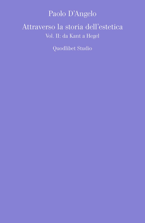 ATTRAVERSO LA STORIA DELL'ESTETICA - D'Angelo Paolo - 9788822904058