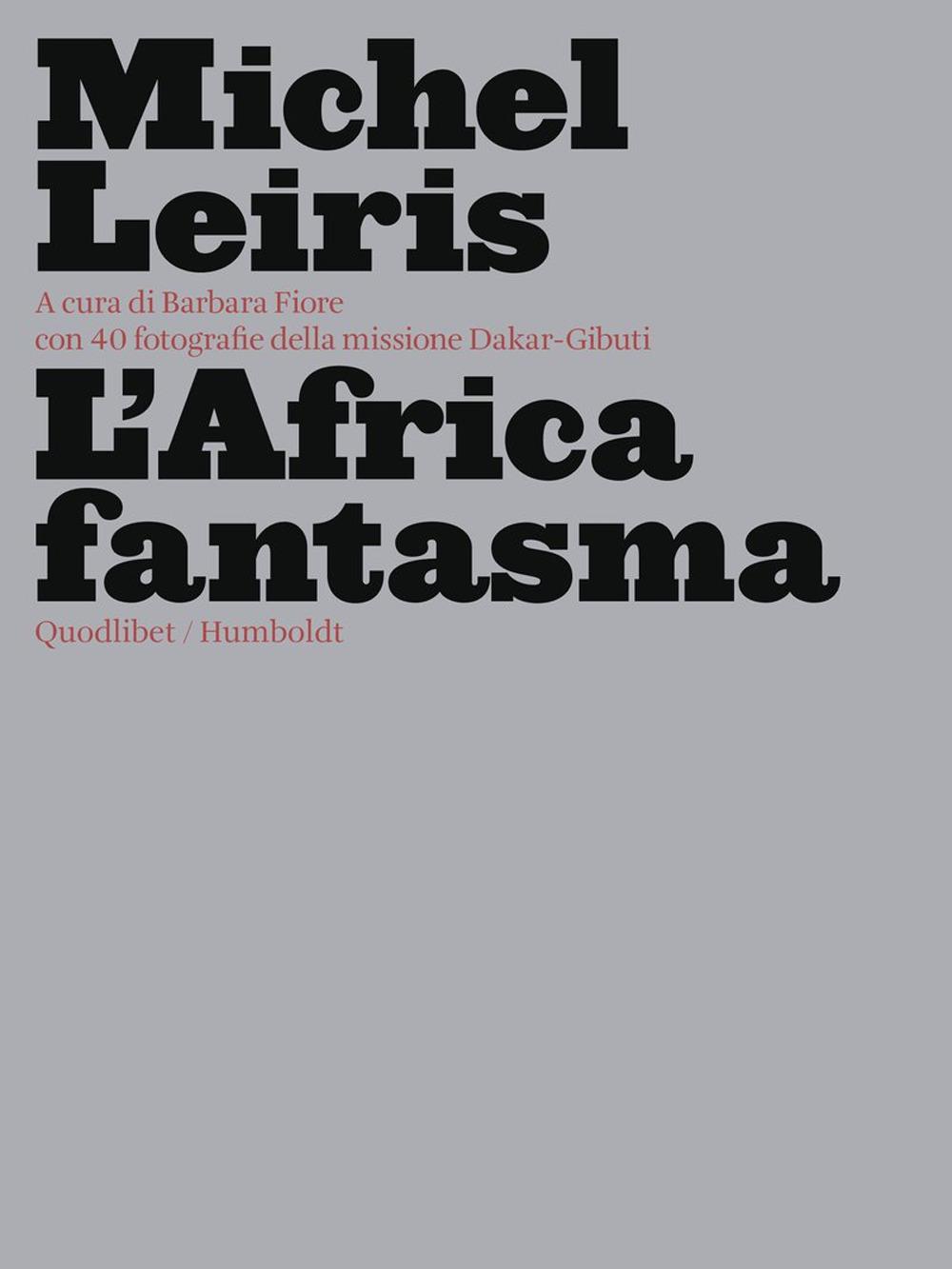 AFRICA FANTASMA (L') - Leiris Michel; Fiore B. (cur.) - 9788822904225