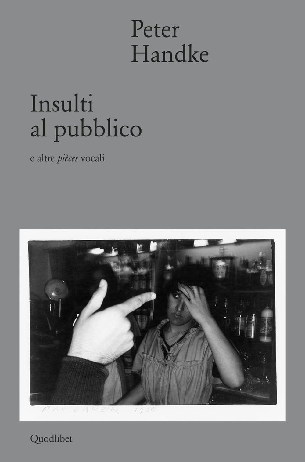 INSULTI AL PUBBLICO E ALTRE PIÈCES VOCALI - 9788822904393