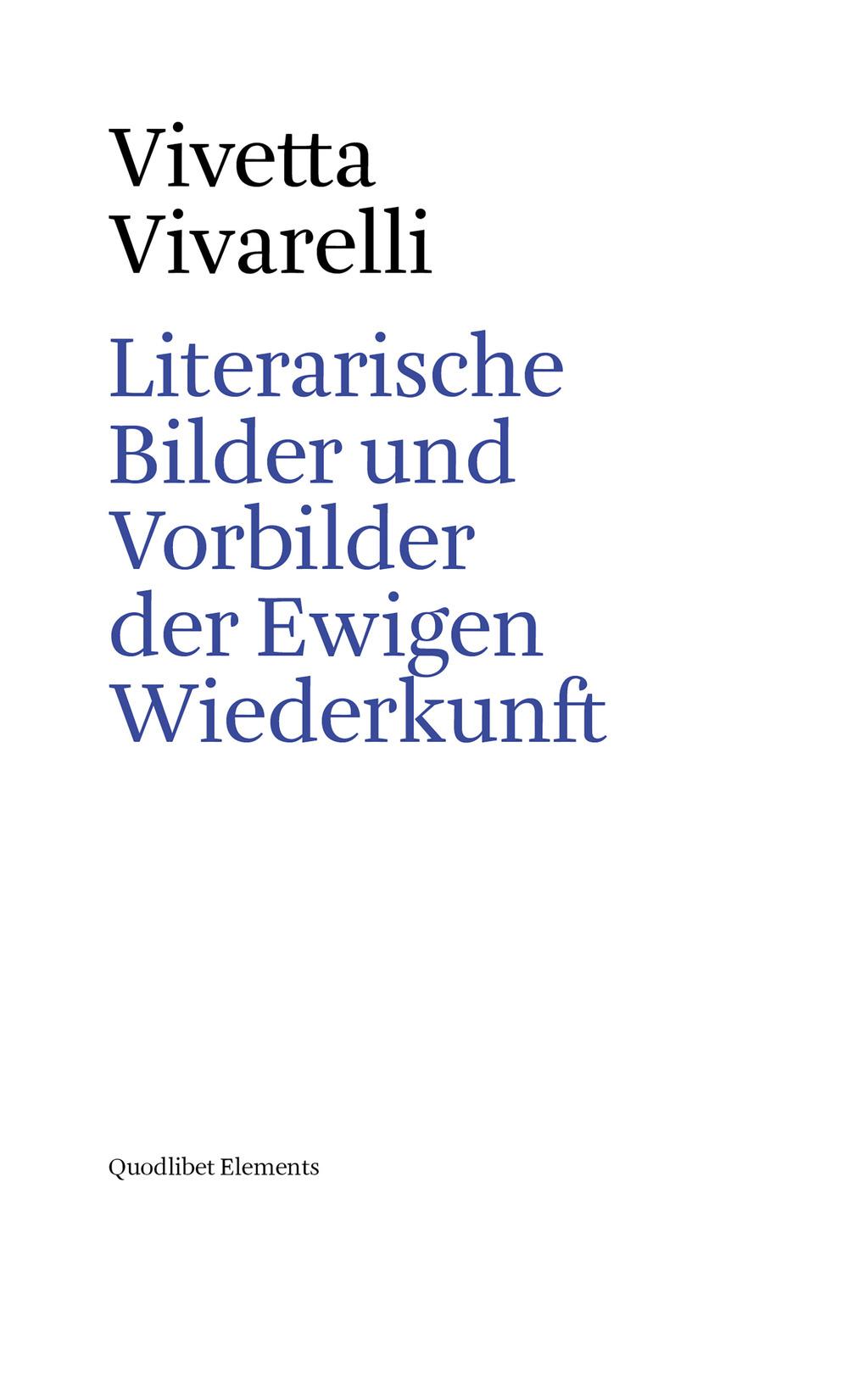 LITERARISCHE BILDER UND VORBILDER DER EWIGEN WIEDERKUNFT - Vivarelli Vivetta - 9788822904454