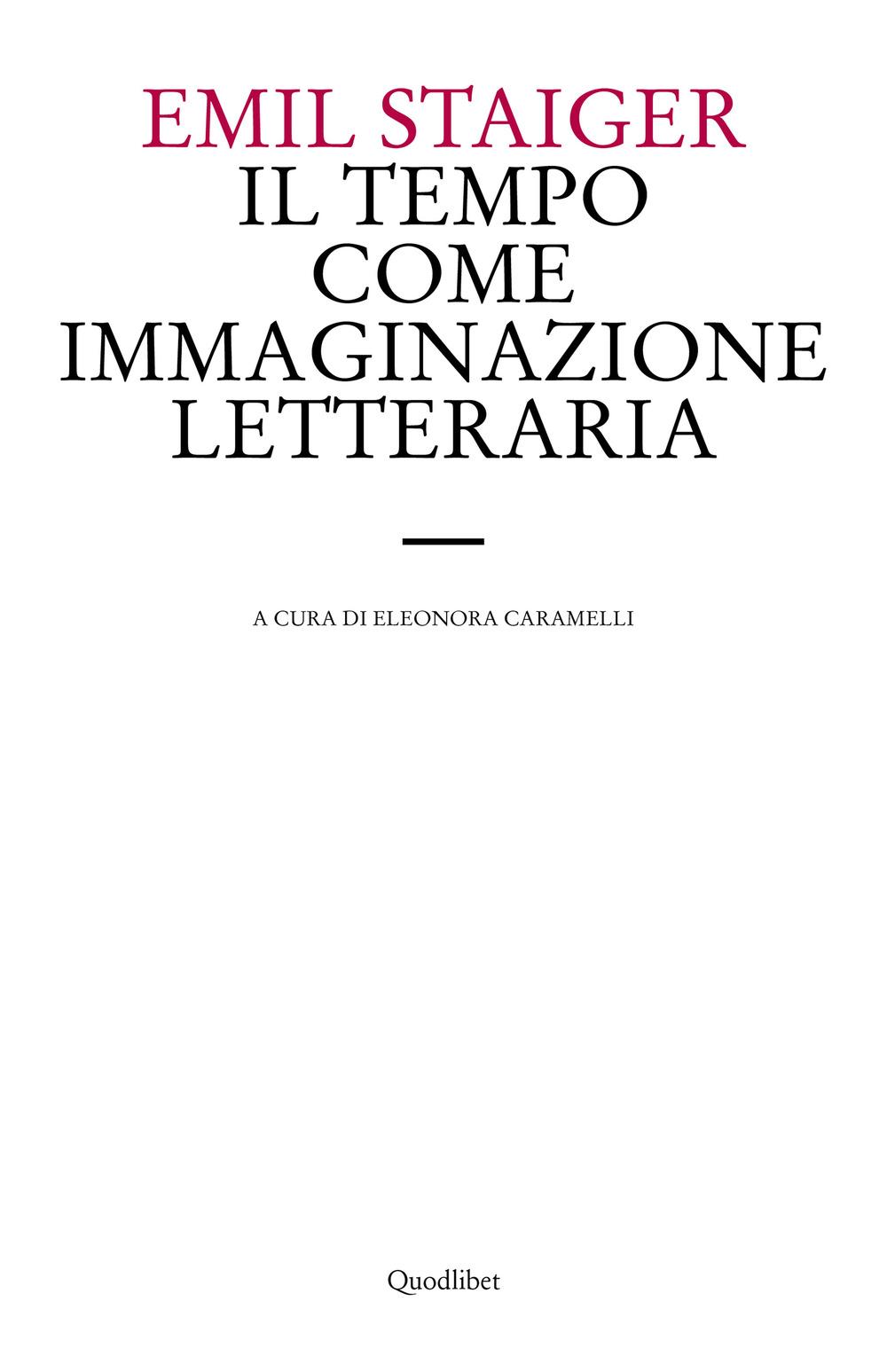 TEMPO COME IMMAGINAZIONE LETTERARIA. STUDI SU TRE POESIE DI BRENTANO, GOETHE E KELLER (IL) - 9788822904607
