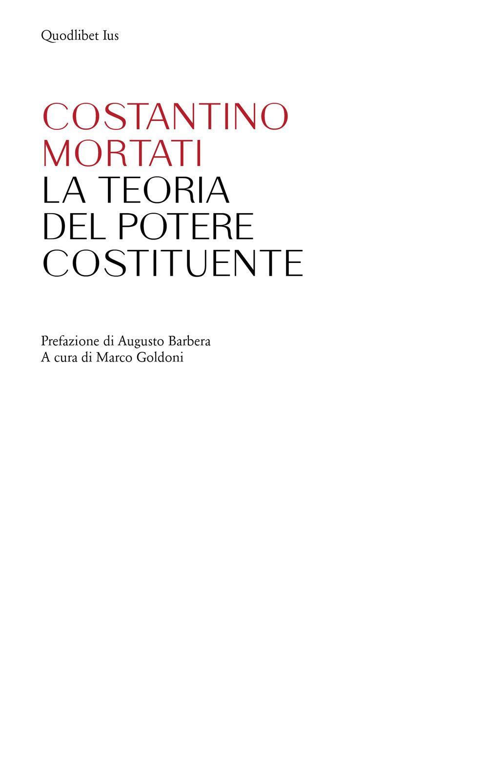 TEORIA DEL POTERE COSTITUENTE (LA) - Mortati Costantino; Goldoni M. (cur.) - 9788822904669