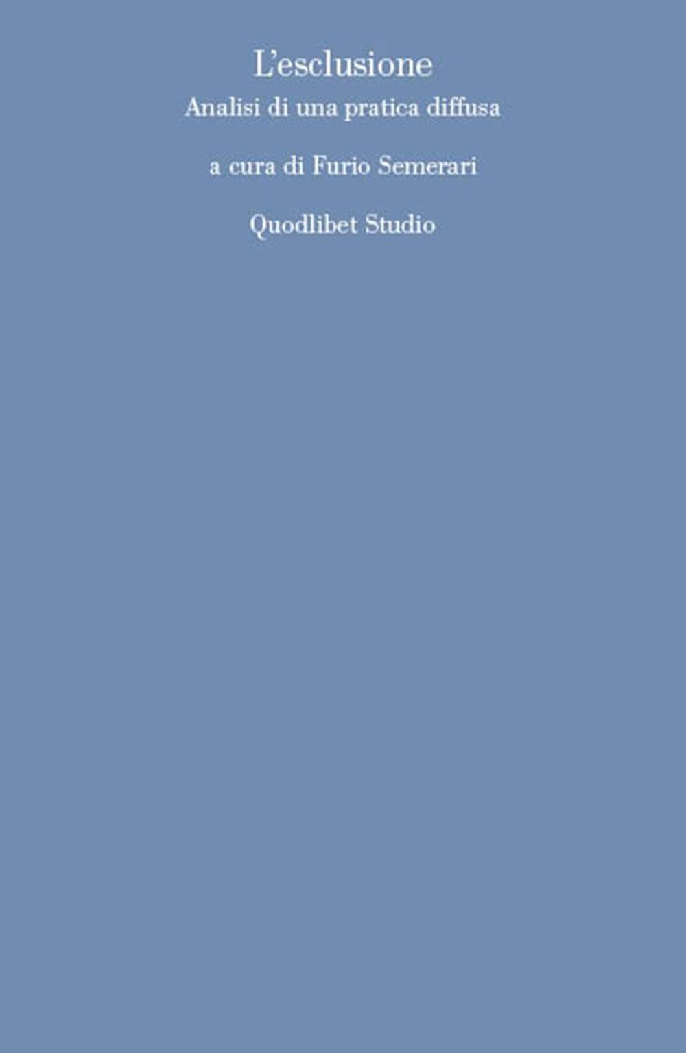 ESCLUSIONE. ANALISI DI UNA PRATICA DIFFUSA (L') - Semerari F. (cur.) - 9788822905291